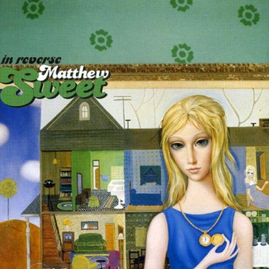 Matthew Sweet - In Reverse